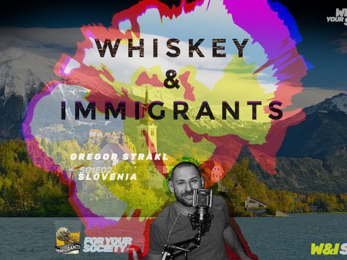 PODCAST WHISKEY & IMMIGRANTS: S01E02 – SLOVENIA – GREGOR STRAKL